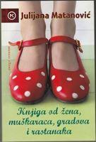 Picture of Julijana Matanovic: Knjiga od zena, muskaraca, gradova i rastanaka