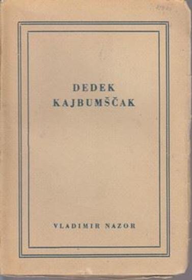 Picture of Vladimir Nazor: Dedek Kajbumscak