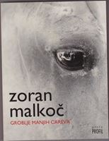 Picture of Zoran Malkoč: Groblje manjih careva