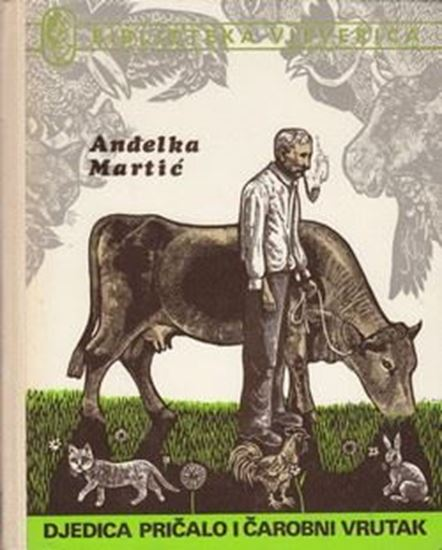 Picture of Andelka Martic: Djedica pricalo i carobni vrutak