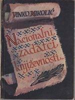 Picture of Vinko Nikolic: Nacionalni zadatci knjizevnosti