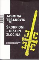 Picture of Jasmina Tešanović: Škorpioni-dizajn zločina