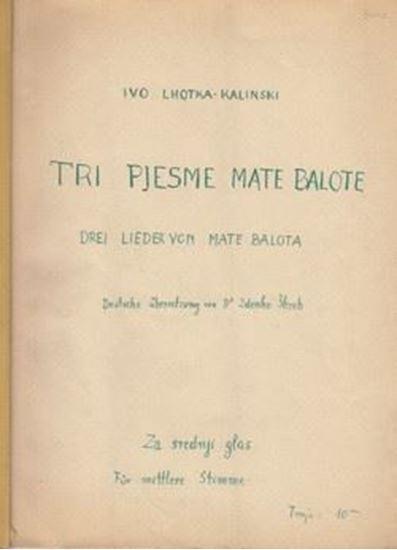 Picture of Ivo Lhotka Kalinski, potpis i posveta: Tri pjesme Mate Balote