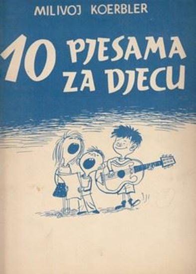 Picture of Milivoj Koerbler, potpis: 10 pjesama za djecu