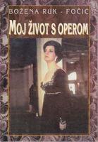 Picture of Bozena Ruk Focic: Moj zivot s operom