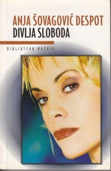 Picture of Anja Šovagović Despot: Divlja sloboda