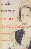 Picture of Dacia Maraini: I giorni di Antigone