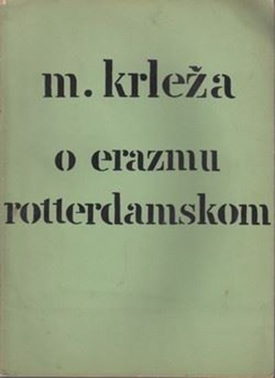 Picture of Miroslav Krleza: O Erazmu Rotterdamskom