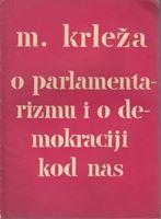 Picture of Miroslav Krleža: O parlamentarizmu i o demokraciji kod nas