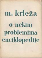 Picture of Miroslav Krleža: O nekim problemima enciklopedije