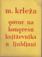 Picture of Miroslav Krleža: Govor na kongresu književnika u Ljubljani