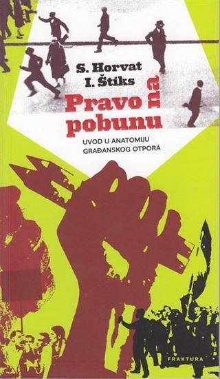 Picture of Srećko Horvat & Igor Štiks: Pravo na pobunu