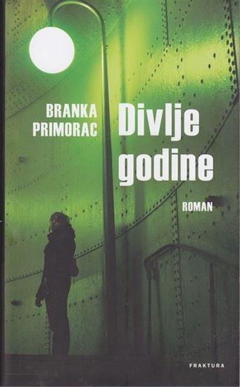 Picture of Branka Primorac: Divlje godine