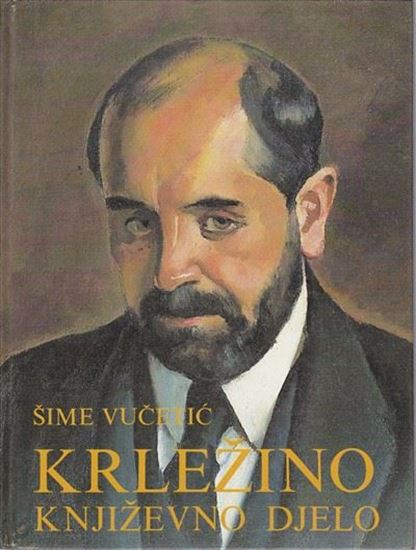 Picture of Šime Vučetić: Krležino književno djelo