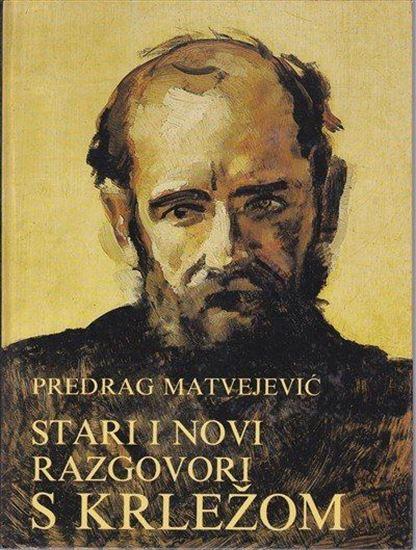 Picture of Predrag Matvejević: Stari i novi razgovori s Krležom