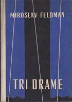Picture of Miroslav Feldman: Tri drame