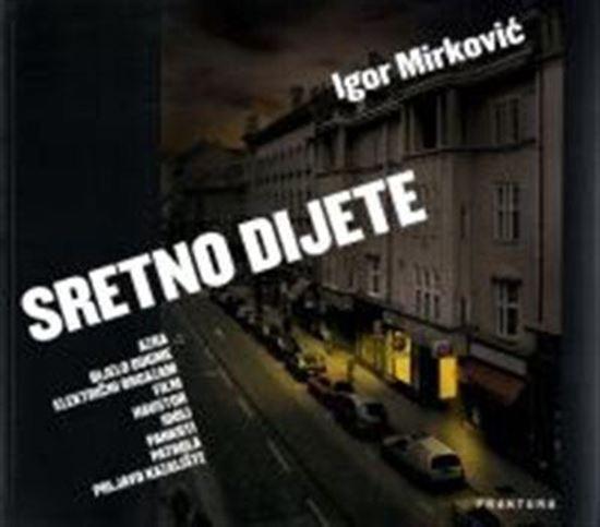 Picture of Igor Mirković: Sretno dijete