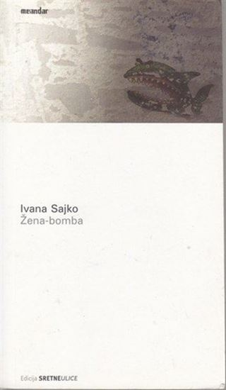 Picture of Ivana Sajko: Zena - bomba