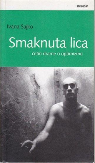 Picture of Ivana Sajko: Smaknuta lica