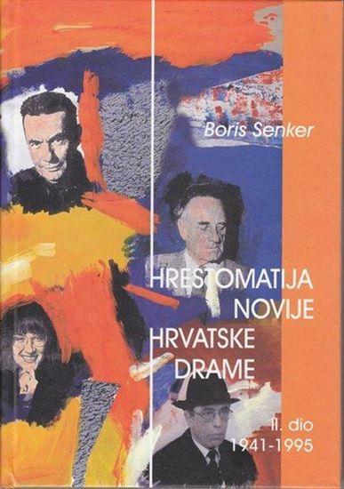 Picture of Boris Senker: Hrestomatija novije hrvatske drame 1941-1995