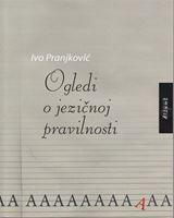 Picture of Ivo Pranjković: Ogledi o jezičnoj pravilnosti
