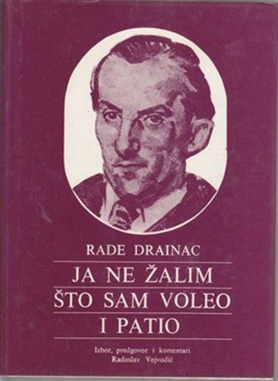 Picture of Rade Drainac: Ja ne zalim sto sam voleo i patio