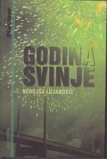 Picture of Nebojša Lujanović: Godina svinje