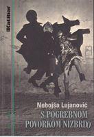 Picture of Nebojša Lujanović: S pogrebnom povorkom uzbrdo