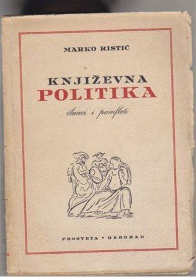 Picture of Marko Ristic: Knjizevna politika