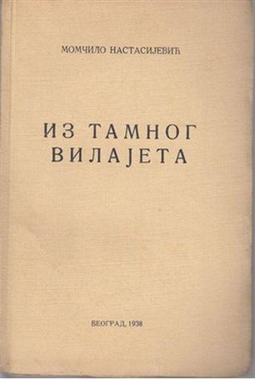 Picture of Momcilo Nastasijevic: Iz tamnog vilajeta
