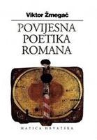 Picture of Viktor Žmegač: Povijesna poetika romana