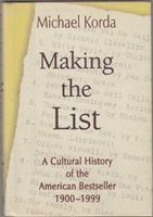 Picture of Michael Korda: Making the List: A Cultural History of the American Bestseller, 1900-1999