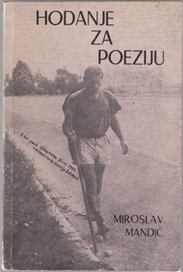 Picture of Miroslav Mandic: Hodanje za poeziju
