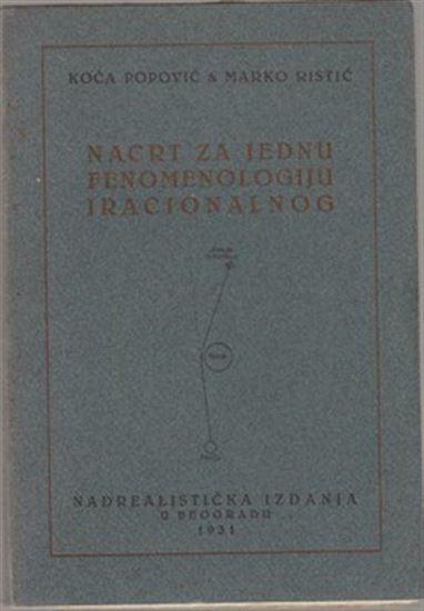 Picture of Koca Popovic i Marko Ristic: Nacrt za jednu fenomenologiju iracionalnog