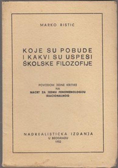 Picture of Marko Ristić: Koje su pobude i kakvi su uspesi školske filozofije