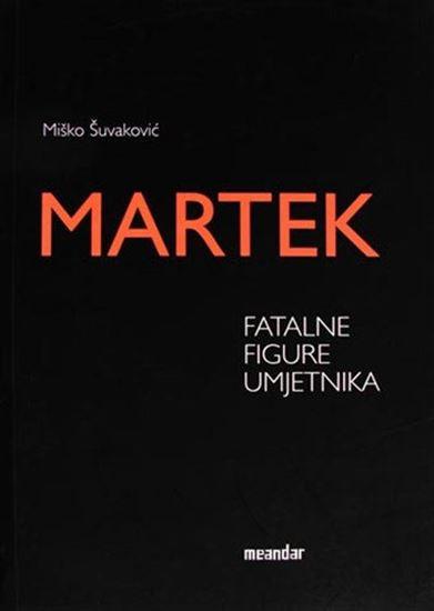 Picture of Vlado Martek: Fatalne figure umjetnika