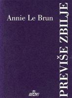 Picture of Annie Le Brun  : Previše zbilje
