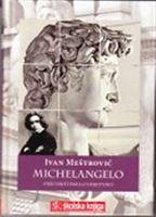Picture of Ivan Mestrovic: Michelangelo, eseji