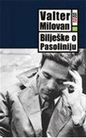 Picture of Valter Milovan: Biljeske o Pasoliniju