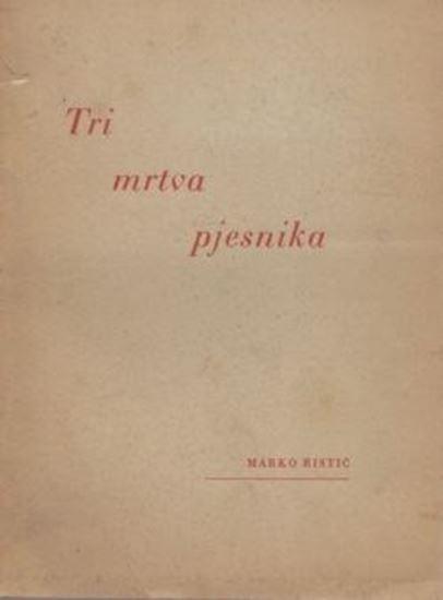 Picture of Marko Ristić: Tri mrtva pesnika