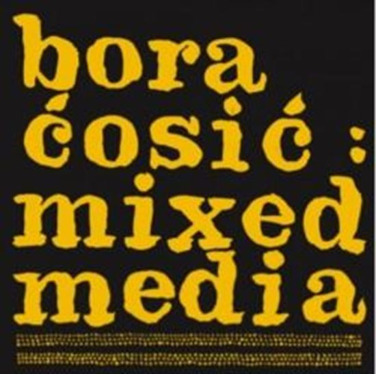 Picture of Bora Cosic: Mixed Media