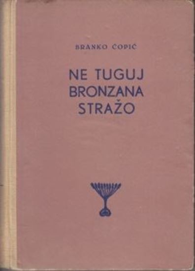 Picture of Branko Copic: Ne tuguj bronzana strazo