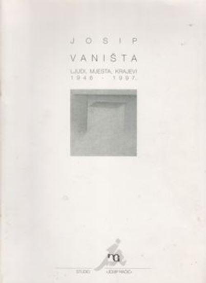 Picture of Josip Vaništa, ljudi, mjesta, krajevi 1946-1997