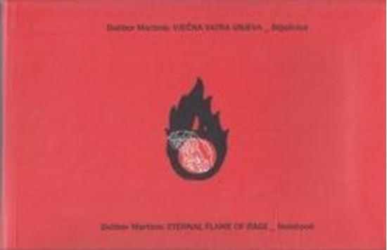 Picture of Dalibor Martinis: Eternal flame of rage