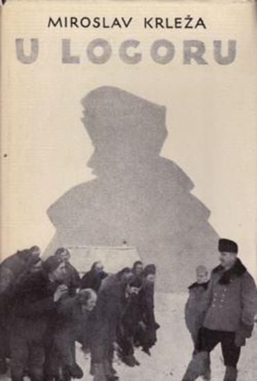 Picture of Miroslav Krleža: U logoru / Vučjak