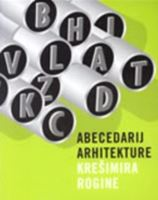 Picture of Krešimir Rogina: Abecedarij arhitekture