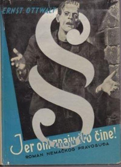 Picture of Ernst Ottwalt: Jer oni znaju sto cine/roman nemackog pravosuda