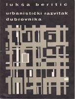 Picture of Lukša Beritić: Urbanistčki razvitak Dubrovnika