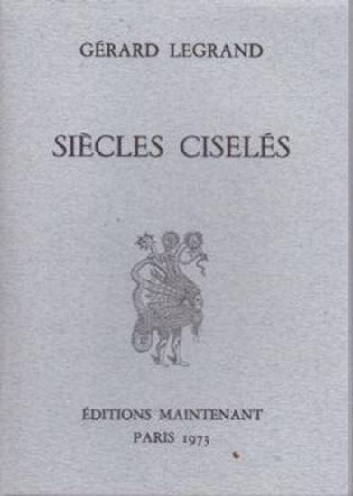 Picture of Gérard Legrand: Siècles ciselés