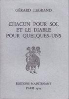 Picture of Gérard Legrand: Chacun pour soi, et le diable pour quelques-uns